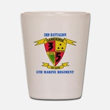 SSI - 5TH MARINE RGT-3RD BN WITH TEXT Shot Glass