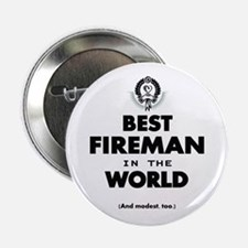 "The Best in the World – Fireman 2.25"" Button"