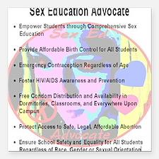 "sex_ed_advocate_7goals_b Square Car Magnet 3"" x 3"""