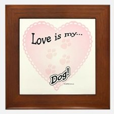 Love is my dog Framed Tile