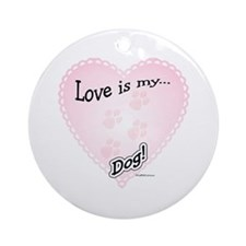 Love is my dog Ornament (Round)