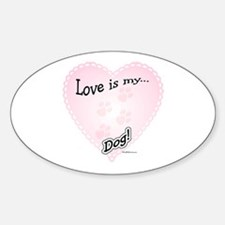 Love is my dog Oval Decal