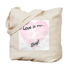Love is my dog Tote Bag