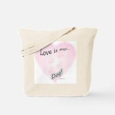 Love is my dog Tote Bag