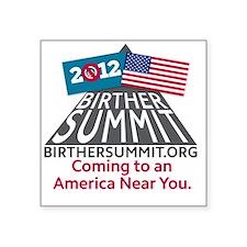 """BirtherSummitShirt Square Sticker 3"""" x 3"""""""