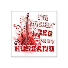 "Im Rockin Red for my Husban Square Sticker 3"" x 3"""