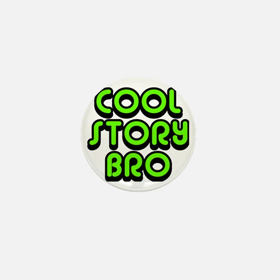 Cool-Story-Bro-2-(green) Mini Button