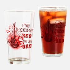 Im Rockin Red for my Dad Drinking Glass