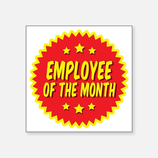 """employee-of-the-month-001 Square Sticker 3"""" x 3"""""""