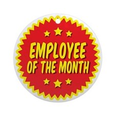 employee-of-the-month-001 Round Ornament