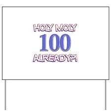 Holy Moly 100 already Yard Sign