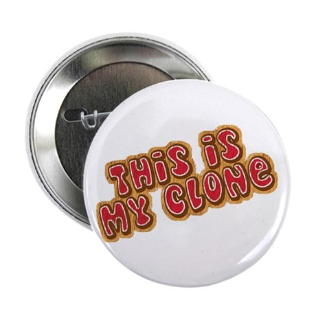 """This Is My Clone 2.25"""" Button (100 pack)"""