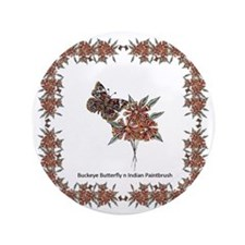 "Buckeye Butterfly n Indian Paintbrush2 3.5"" Button"