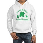 Ireland Forever Hooded Sweatshirt