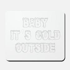 babyitscold2 Mousepad
