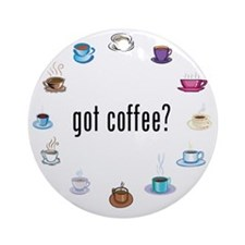 Got coffee? Round Ornament