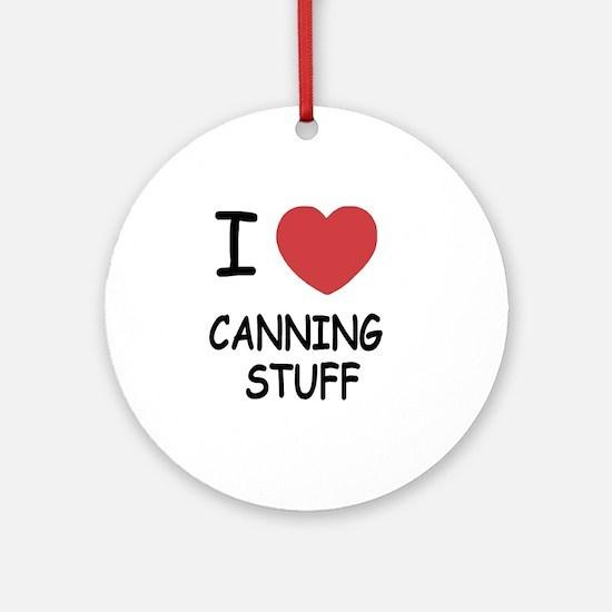 CANNING_STUFF Round Ornament