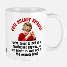 Vote Hillary Because Small Small Mug