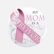 """My Mom is a Survivor 3.5"""" Button"""