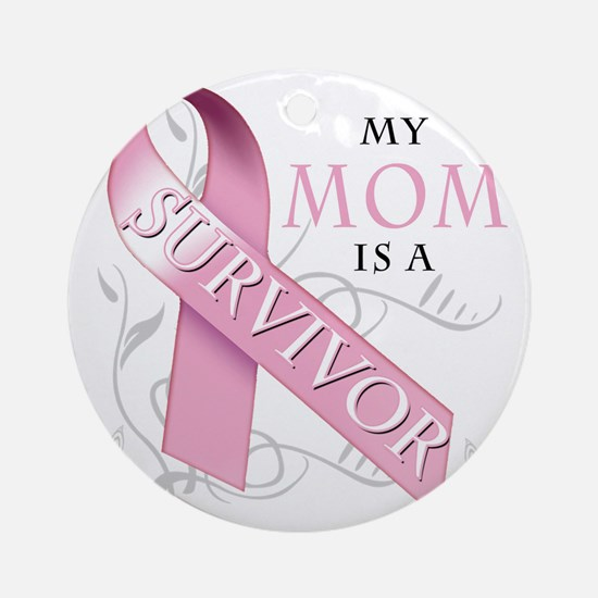 My Mom is a Survivor Round Ornament