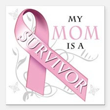 "My Mom is a Survivor Square Car Magnet 3"" x 3"""