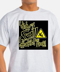 i didnt fall fa T-Shirt