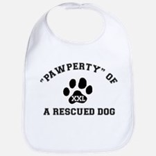 """Pawperty"" of a Rescued Dog Bib"