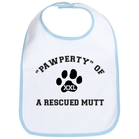 """Pawperty"" of a Rescued Mutt Bib"