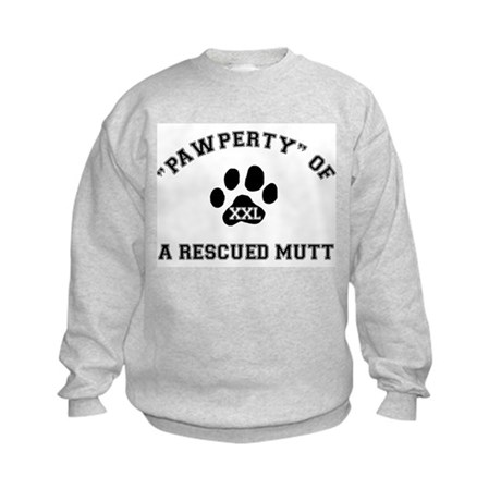 """Pawperty"" of a Rescued Mutt Kids Sweatshirt"