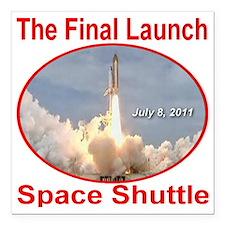 """space_shuttle_final_laun Square Car Magnet 3"""" x 3"""""""