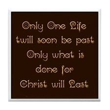 Only One Life Tile Coaster