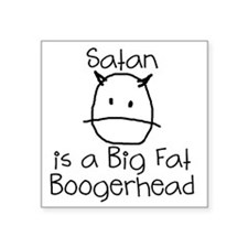 "satan-boogerhead Square Sticker 3"" x 3"""