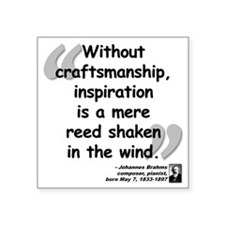 "Brahms wind quote Square Sticker 3"" x 3"""