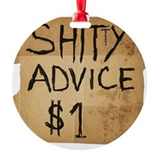shitty advice Ornament