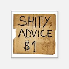 "shitty advice Square Sticker 3"" x 3"""