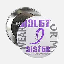 "D I Wear Violet Sister 46 Hodgkins Ly 2.25"" Button"
