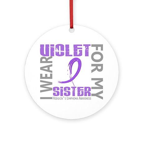 D I Wear Violet Sister 46 Hodgkins Round Ornament