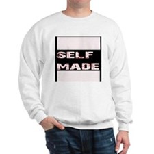 self made Sweatshirt