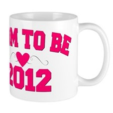 mom to be 2012 Mug