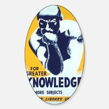 For Greater Knowledge Use Your Libr Decal
