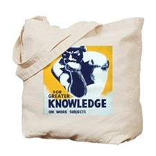 For Greater Knowledge Use Your Library Of Tote Bag