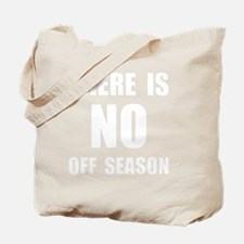 No Off Season White Tote Bag
