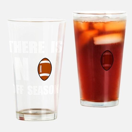 No Off Season Football White Drinking Glass