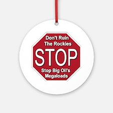 stop_big_oil_megaloads_transparent Round Ornament