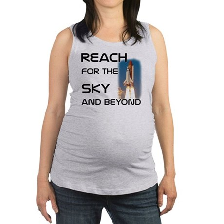 reach for the sky and beyond Maternity Tank Top