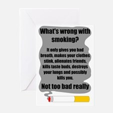 whats wrong with smoking Greeting Card