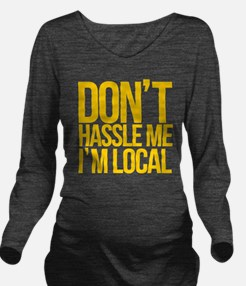 Dont-Hassle-Me-Im-Lo Long Sleeve Maternity T-Shirt