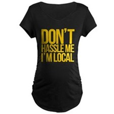 Dont-Hassle-Me-Im-Local T-Shirt
