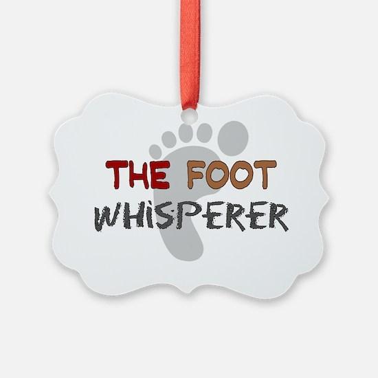 The foot whisperer NEW Ornament