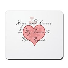 Hugs and kisses to my Nicu nu Mousepad